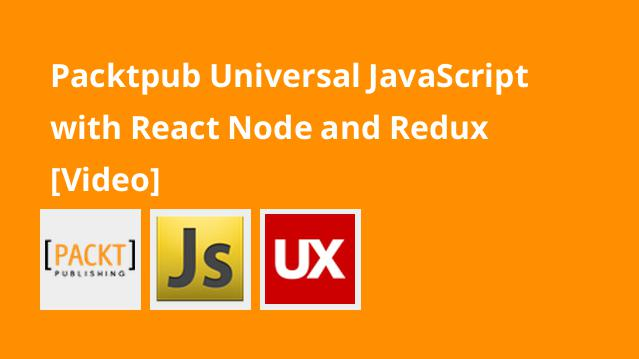 packtpub-universal-javascript-with-react-node-and-redux-video